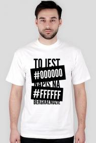 Koszulka - to jest #000000 napis na #ffffff bekgrałndzie - koszulki informatyczne, koszulki dla programisty i informatyka - dziwneumniedziala.cupsell.pl