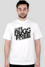 Koszulka - Give bugs for free, i'm programmer  - koszulki informatyczne, koszulki dla programisty i informatyka - dziwneumniedziala.cupsell.pl
