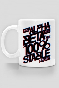 Kubek - Nie Alpha, Nie beta, ale 100% stable wersja  - koszulki informatyczne, koszulki dla programisty i informatyka - dziwneumniedziala.cupsell.pl