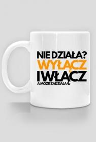 Kubek - Nie działa? Wyłącz i włącz, a może zadziała  - koszulki informatyczne, koszulki dla programisty i informatyka - dziwneumniedziala.cupsell.pl