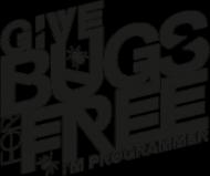 Give bugs for free, I'm programmer - Kubek - nietypowe i śmieszne kubki dla każdego