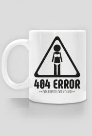 Kubek - 404 error, girlfriend not found  - koszulki informatyczne, koszulki dla programisty i informatyka - dziwneumniedziala.cupsell.pl