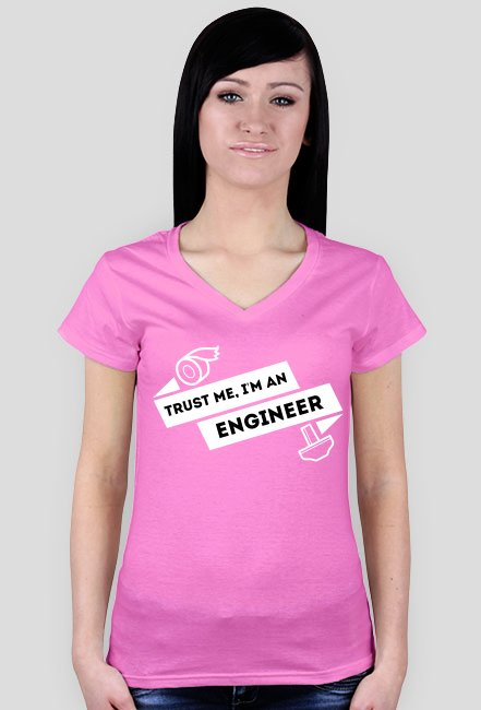 Koszulka damska - Trust me, i'm an engineer - dziwneumniedziala.cupsell.pl - koszulki dla informatyków