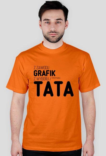 Koszulka 2 - z zawodu grafik, z wyboru / przypadku tata - dziwneumniedziala.com - koszulki dla informatyków