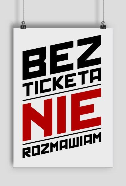 Plakat - Bez ticketa nie rozmawiam - dziwneumniedziala.com