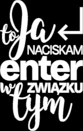Koszulka damska - to Ja naciskam enter w tym związku  - koszulki informatyczne, koszulki dla programisty i informatyka - dziwneumniedziala.cupsell.pl