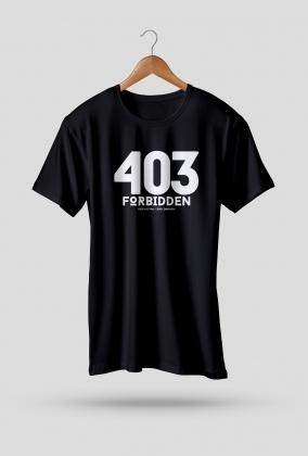Koszulka - 403 forbidden, dziewczyna / żona zabrania  - koszulki informatyczne, koszulki dla programisty i informatyka - dziwneumniedziala.cupsell.pl