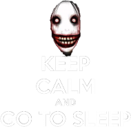 Keep Calm And Go To Sleep