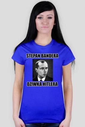 Stepan Bandera - Dziwka Hitlera - Koszulka Damska