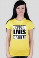 UNBORN LIVES MATTER damska