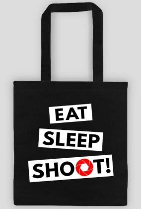 EAT SLEEP SHOOT! - ekotorba foto w Camwear