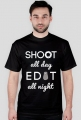 Shoot all day, edit all night