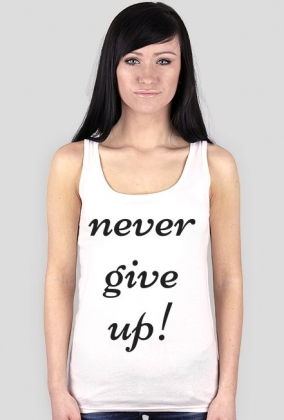 Never Give Up! - koszulka motywacyjna FITlovin