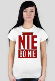 "Koszulka ""Nie bo nie"""