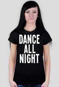 "Koszulka damska ""Dance all night"""