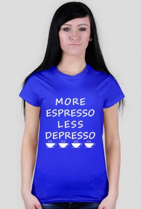 MORE ESPRESSO LESS DEPRESSO - Koszulka damska MuodeMotywy