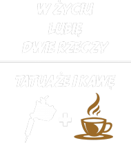 """Bluza"""" W życiu lubię, dwie rzeczy- tatuaże i kawę"""""""