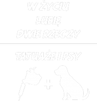 """Bluza"""" W życiu lubię, dwie rzeczy- tatuaże i psy"""""""