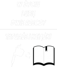 """Bluza"""" W życiu lubię, dwie rzeczy- tatuaże i książki"""""""