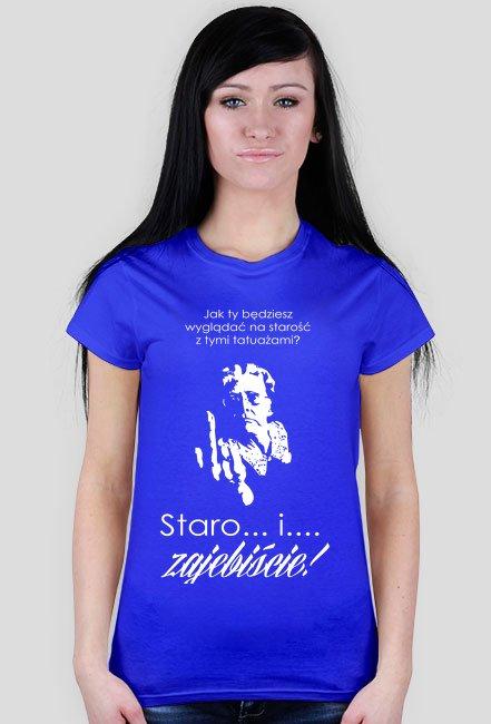 Koszulka Staro i Zajebiście Druga Wersja Damska:)