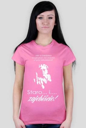 Koszulka Staro i Zajebiście Druga Wersja :)