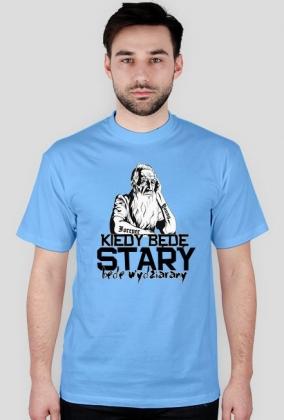 Kiedy Będę Stary Będę Wydziarany- Koszulka Męska