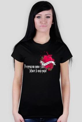 Koszulka Damska Przepraszam Mamo i Tato, Tatuaże To Moja Pasja!