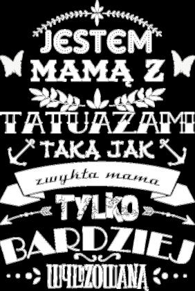 Jestem Mamą z Tatuażami Koszulka Damska