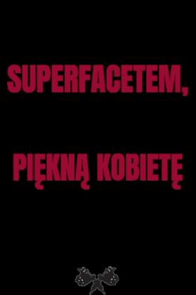 """Koszulka """"Jestem SuperFacetem"""""""