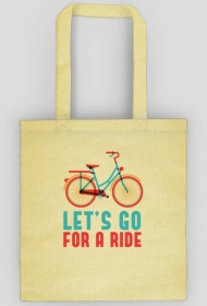 Let's Go For A Ride - torba