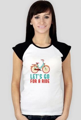 Let's Go For A Ride - koszulka damska