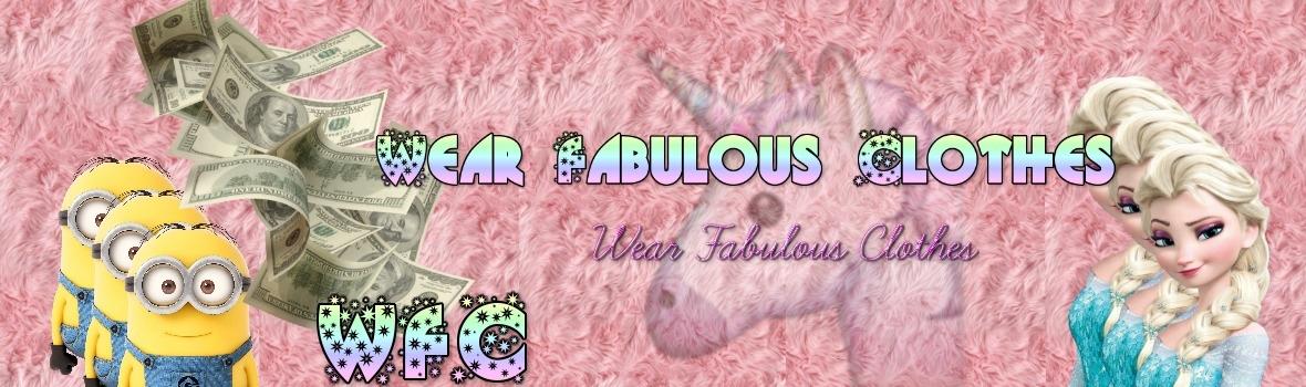 Wear Fabulous Clothes