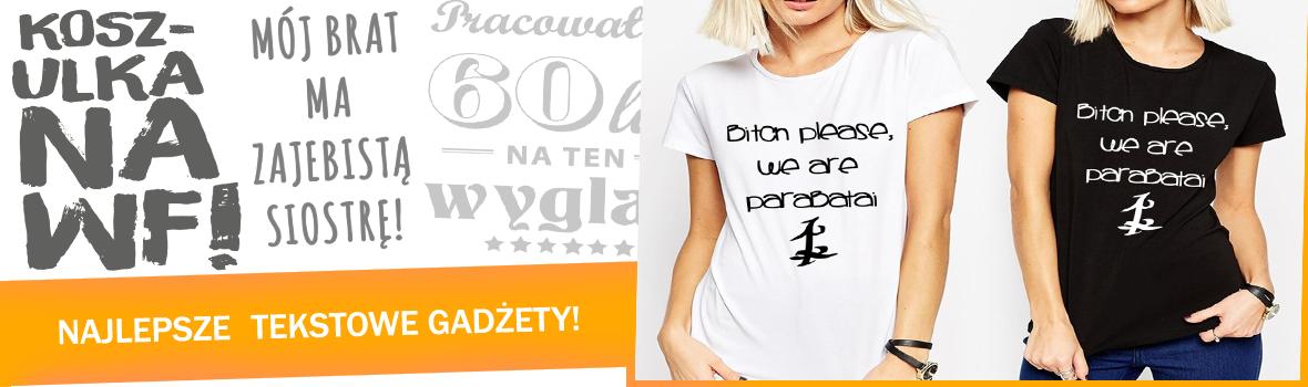 Koszulki, kubki, oraz inne gadżety ze śmiesznymi, motywującymi przekazami!