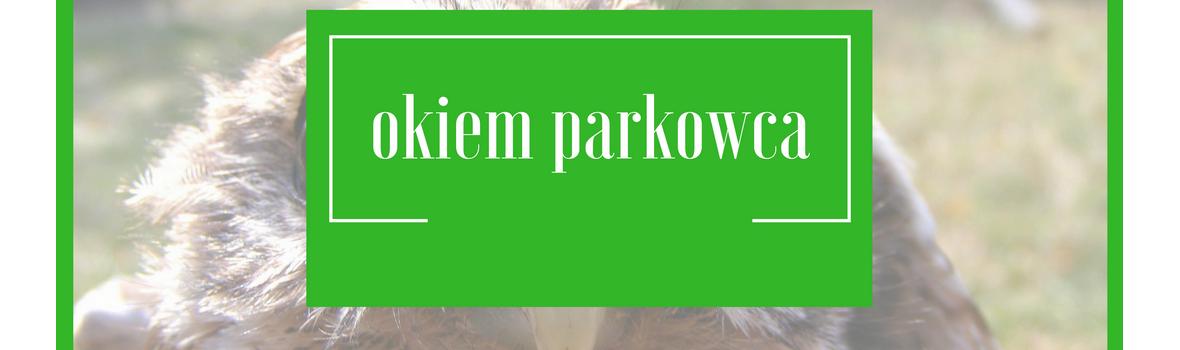 Okiem Parkowca