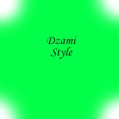 Dzami Style